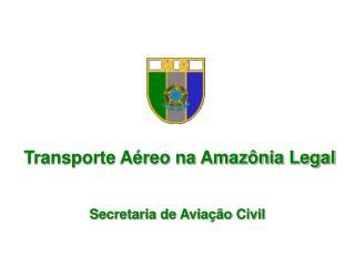 Transporte Aéreo na Amazônia Legal