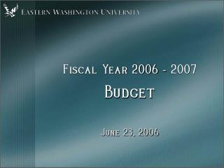 Fiscal Year 2006  -  2007 Budget June 23, 2006