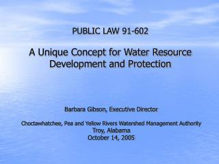 PUBLIC LAW 91-602 A Unique Concept for Water Resource Development and Protection