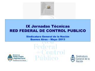 IX Jornadas Técnicas RED FEDERAL DE CONTROL PUBLICO Sindicatura General de la Nación