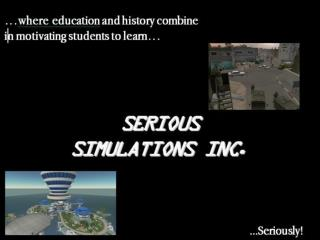 Hi, I'm Greg Lewis, founder and CEO of Serious Simulations Inc. (SSI)