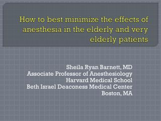 How to best minimize the effects of anesthesia in the elderly and very elderly patients