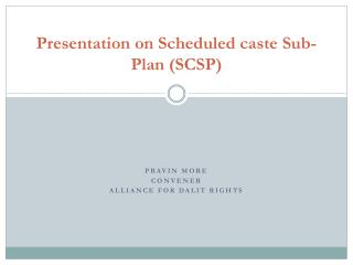 Presentation on Scheduled caste Sub-Plan SCSP