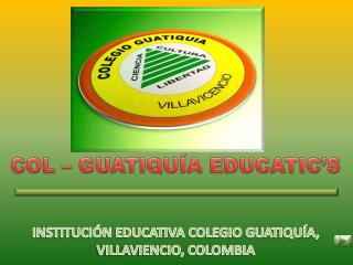 COL – GUATIQUÍA EDUCATIC'S