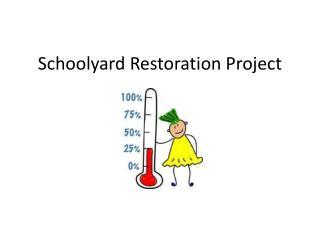 Schoolyard Restoration Project