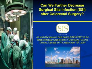 Can We Further Decrease Surgical Site Infection (SSI) after Colorectal Surgery?
