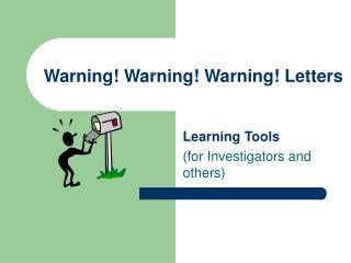 Warning Warning Warning Letters