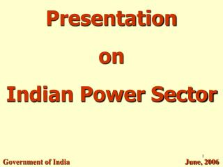 Presentation           on                            Indian Power Sector