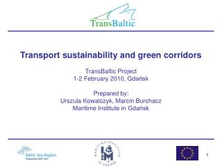 Transport sustainability and green corridors Trans B altic Project 1-2 February  20 10 ,  Gdańsk