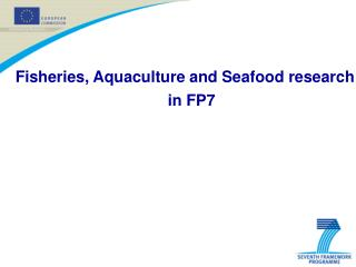 Fisheries, Aquaculture and Seafood research in  FP7