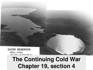 The Continuing Cold War Chapter 19, section 4