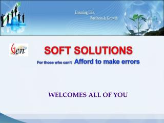 SOFT SOLUTIONS For those who can�t   Afford to make errors