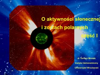 dr  Tomasz  Mrozek Instytut Astronomiczny Uniwersytet Wroc?awski