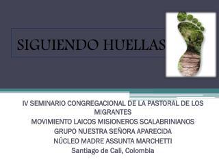 SIGUIENDO HUELLAS