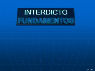 INTERDICTO FUNDAMENTOS