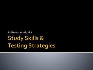 Study Skills & Testing Strategies