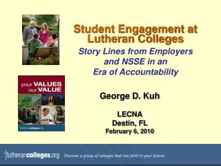 Student Engagement at  Lutheran Colleges Story Lines from Employers  and NSSE in an