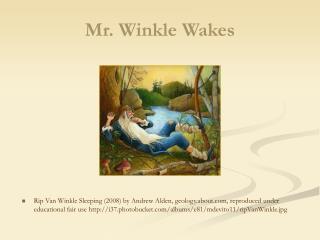 Mr. Winkle Wakes