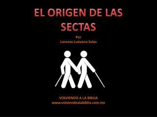 EL ORIGEN DE LAS SECTAS