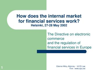 How does the internal market  for financial services work? Helsinki, 27-28 May 2002