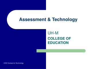 Assessment & Technology