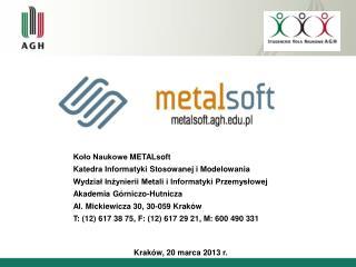 Koło Naukowe  METALsoft Katedra Informatyki Stosowanej i Modelowania