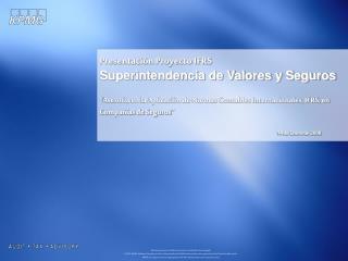 """""""Asesoría en la Aplicación de Normas Contables Internacionales, IFRS, en Compañías de Seguros"""""""