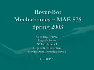 Rover-Bot Mechatronics – MAE 576 Spring 2003