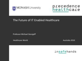 The Future of IT Enabled Healthcare