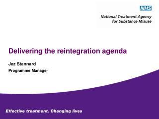 Delivering the reintegration agenda