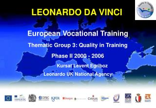 European Vocational Training Thematic Group 3: Quality in Training Phase II 2000 - 2006