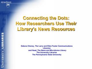 Connecting the Dots:   How Researchers Use Their Library's News Resources