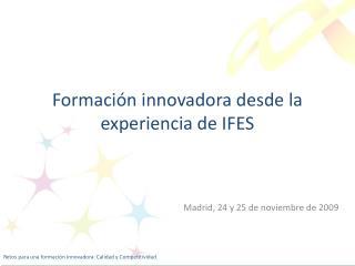 Formación innovadora desde la experiencia de IFES