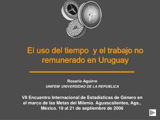 El u so del tiempo  y el trabajo no remunerado en Uruguay
