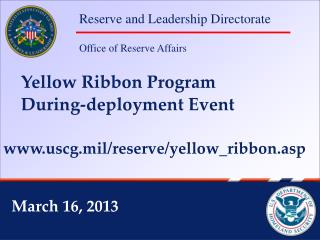 Yellow Ribbon Program     During-deployment Event uscg.mil/reserve/yellow_ribbon.asp