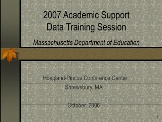 2007 Academic Support  Data Training Session Massachusetts Department of Education