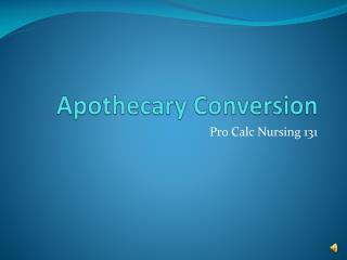 Apothecary Conversion