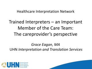 Healthcare Interpretation Network Trained Interpreters – an Important Member of the Care Team: