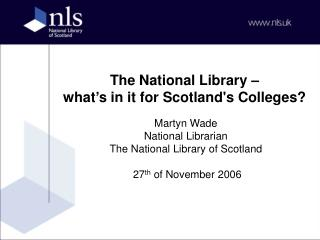The National Library �  what�s in it for Scotland's Colleges?