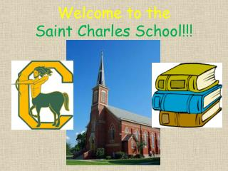 Welcome to the  Saint  Charles School!!!