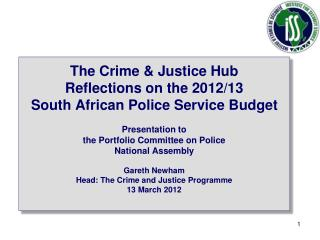 The Crime & Justice Hub  Reflections on the 2012/13 South African Police Service Budget