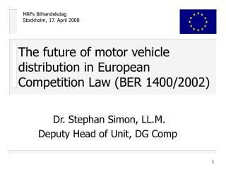 The future of motor vehicle distribution in European Competition Law (BER 1400/2002)