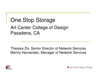 One Stop Storage Art Center College of Design Pasadena, CA