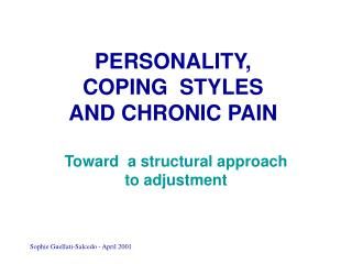 PERSONALITY, COPING  STYLES  AND CHRONIC PAIN