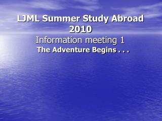 LJML Summer Study Abroad 2010   Information meeting 1