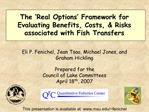 The  Real Options  Framework for Evaluating Benefits, Costs,  Risks associated with Fish Transfers