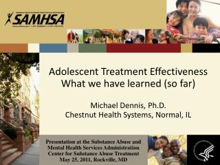 Adolescent Treatment Effectiveness What we have learned (so far)
