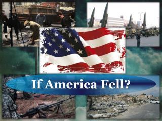 If America Fell?