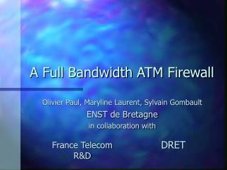 A Full Bandwidth ATM Firewall
