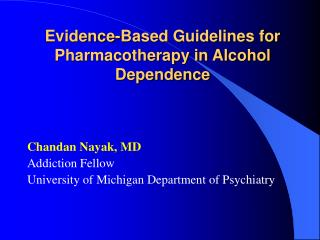 Evidence-Based Guidelines for Pharmacotherapy in Alcohol Dependence